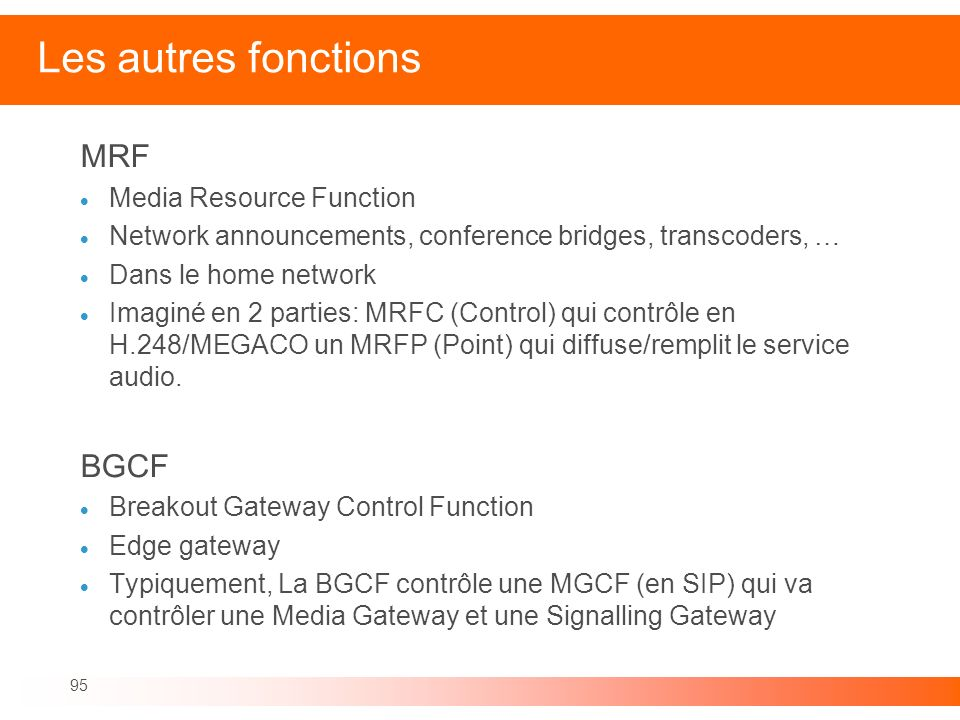 Les autres fonctions MRF BGCF Media Resource Function
