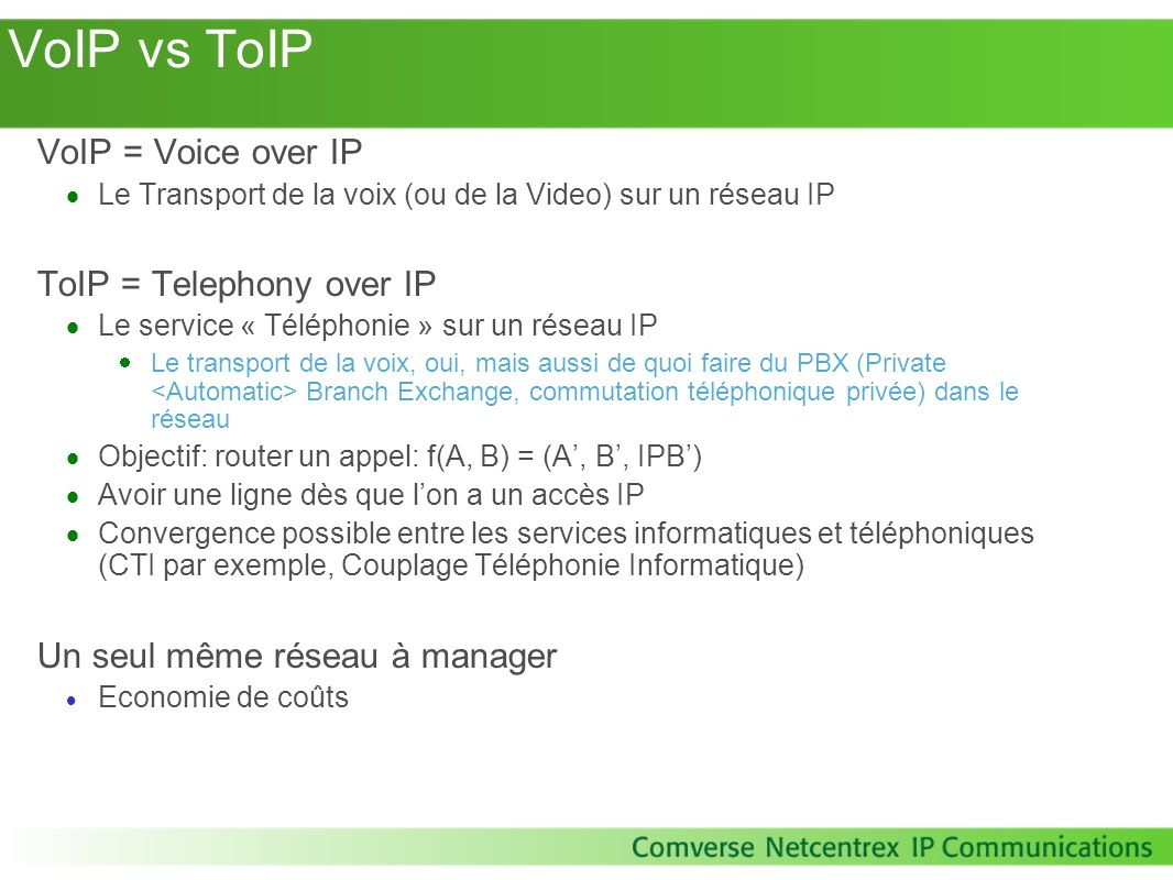 VoIP vs ToIP VoIP = Voice over IP ToIP = Telephony over IP