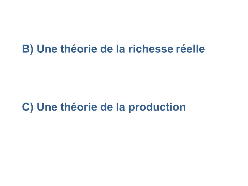 B) Une théorie de la richesse réelle