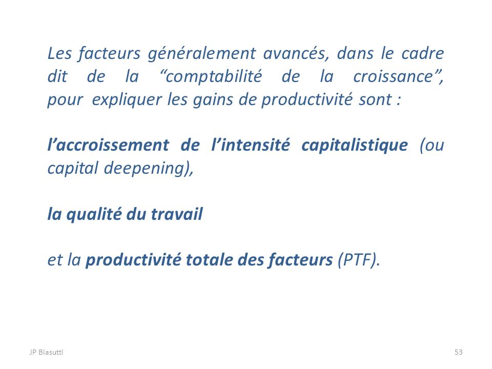 l'accroissement de l'intensité capitalistique (ou capital deepening),