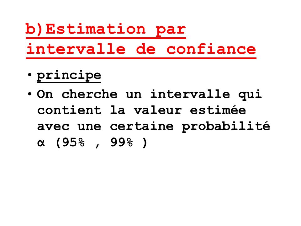 b)Estimation par intervalle de confiance
