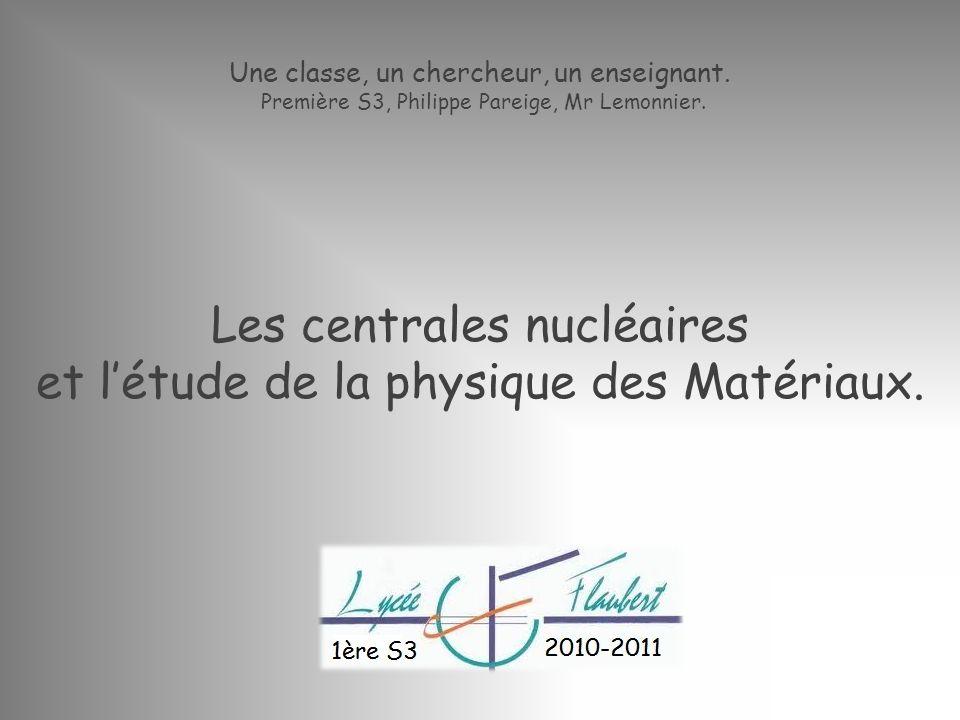 Les centrales nucléaires et l'étude de la physique des Matériaux.