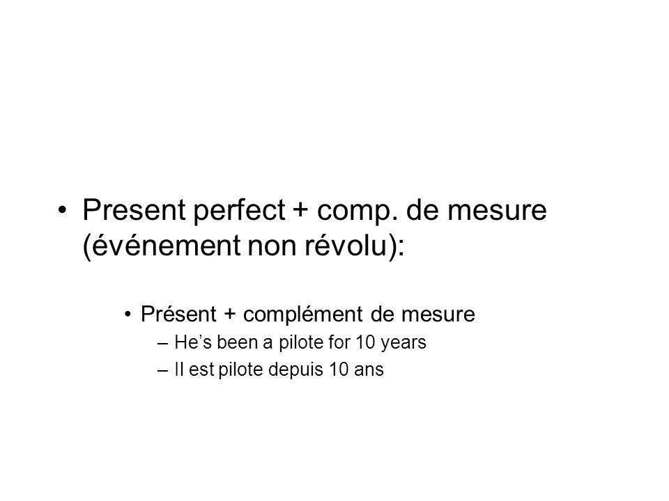 Present perfect + comp. de mesure (événement non révolu):