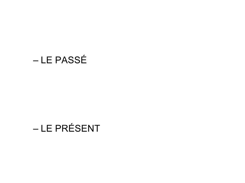 LE PASSÉ LE PRÉSENT