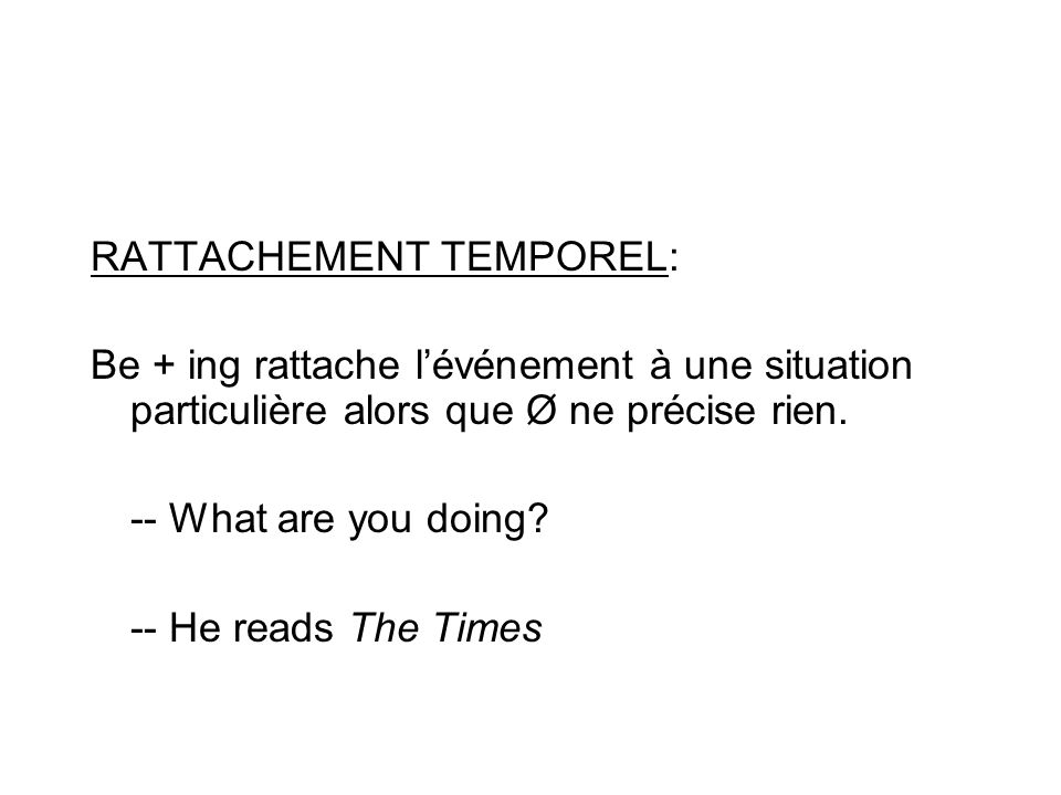 RATTACHEMENT TEMPOREL: