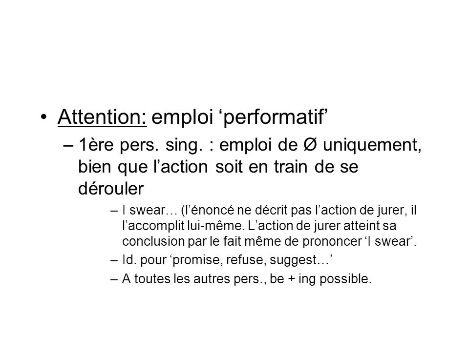 Attention: emploi 'performatif'