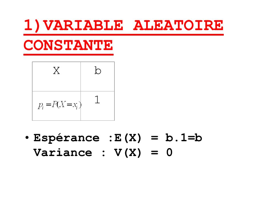 1)VARIABLE ALEATOIRE CONSTANTE