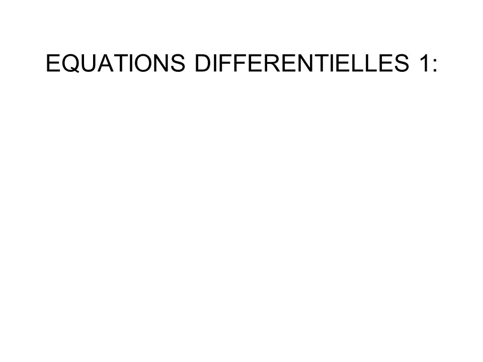 EQUATIONS DIFFERENTIELLES 1: