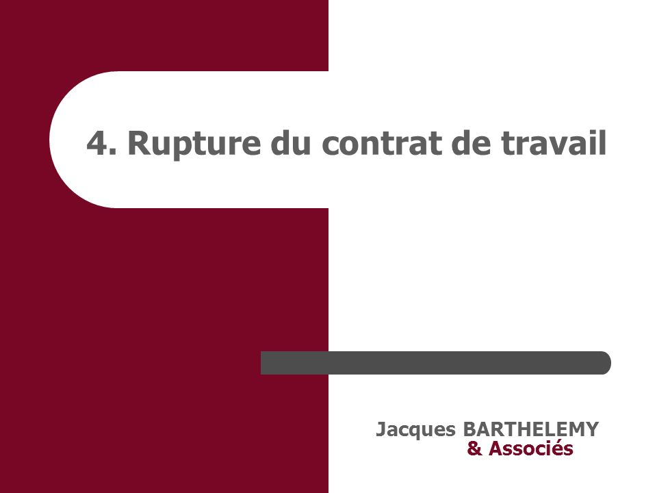 4. Rupture du contrat de travail