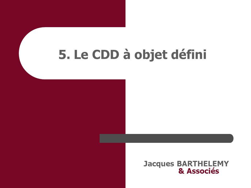 5. Le CDD à objet défini