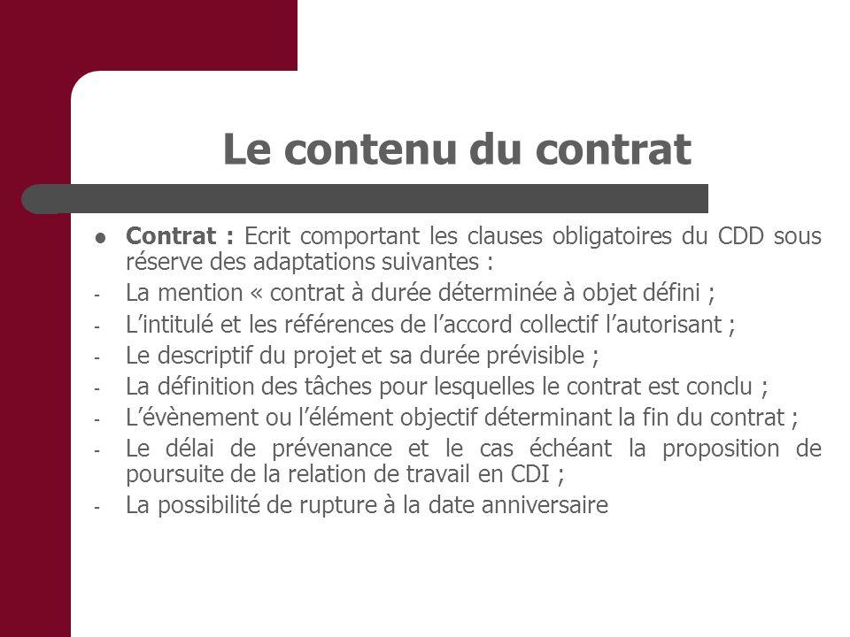 Le contenu du contrat Contrat : Ecrit comportant les clauses obligatoires du CDD sous réserve des adaptations suivantes :