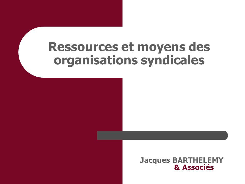 Ressources et moyens des organisations syndicales