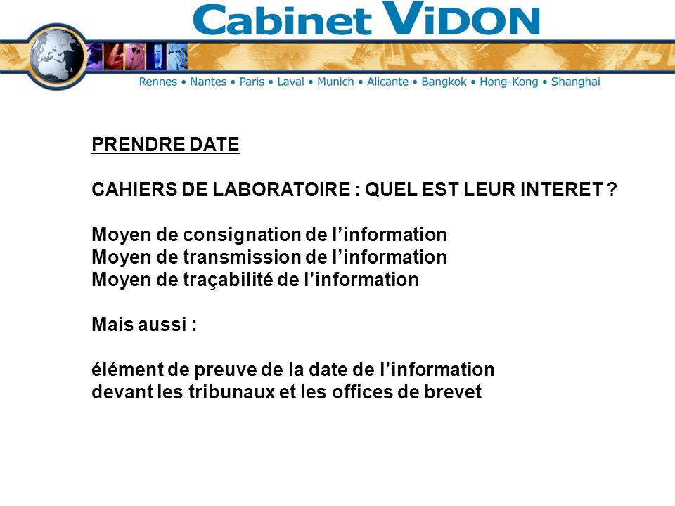 PRENDRE DATE CAHIERS DE LABORATOIRE : QUEL EST LEUR INTERET Moyen de consignation de l'information.