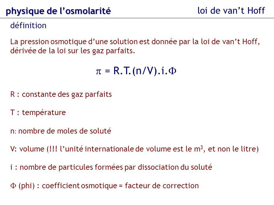 p = R.T.(n/V).i.F physique de l'osmolarité loi de van't Hoff