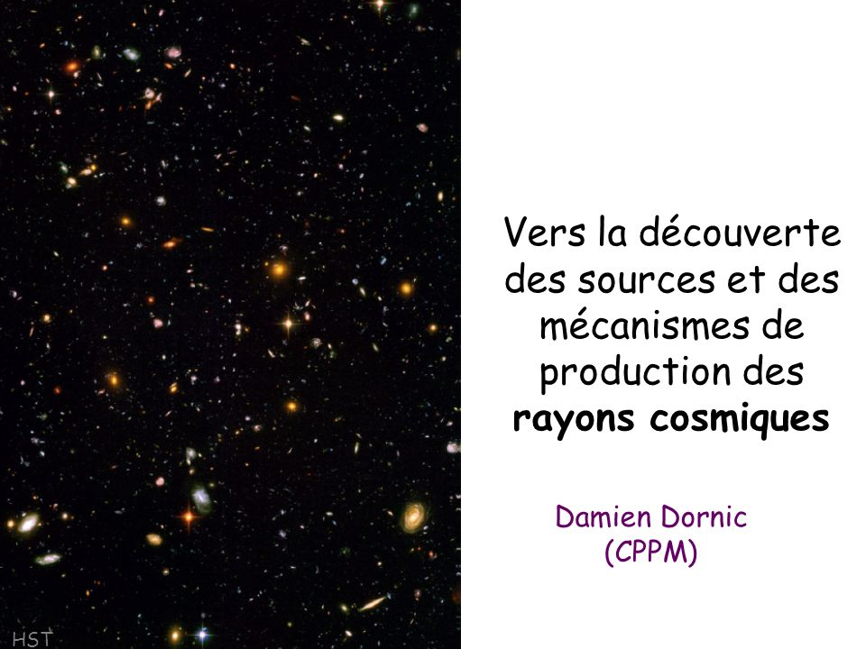 Vers la découverte des sources et des mécanismes de production des rayons cosmiques