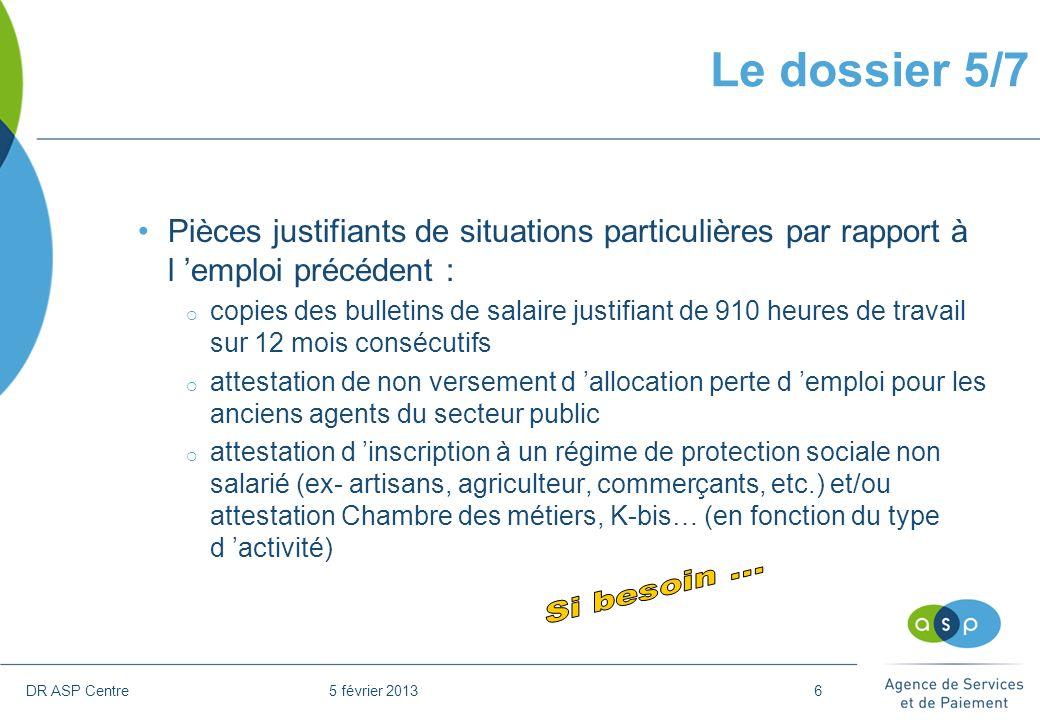Le dossier 5/7 Pièces justifiants de situations particulières par rapport à l 'emploi précédent :