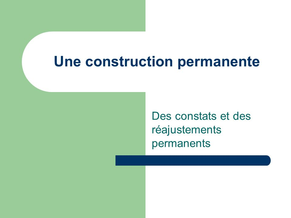 Une construction permanente