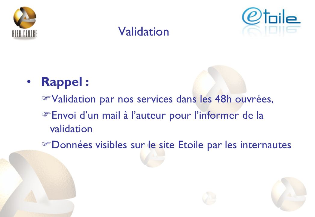 Validation Rappel : Validation par nos services dans les 48h ouvrées,