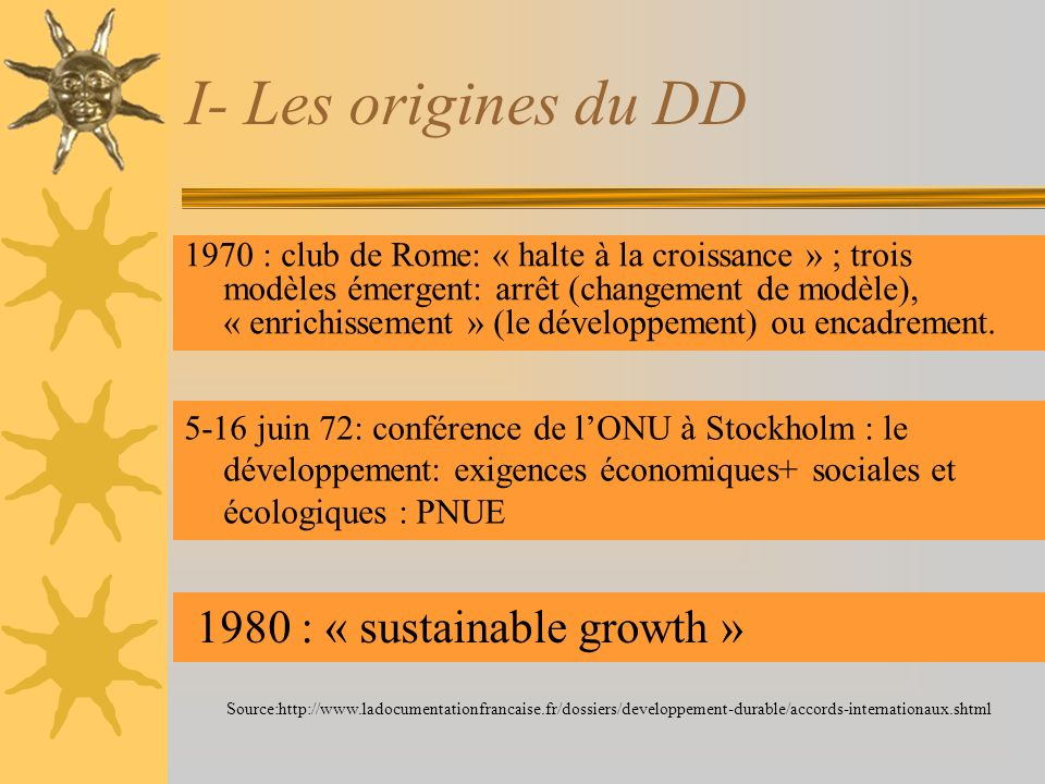 I- Les origines du DD 1980 : « sustainable growth »