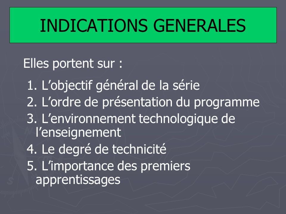 INDICATIONS GENERALES