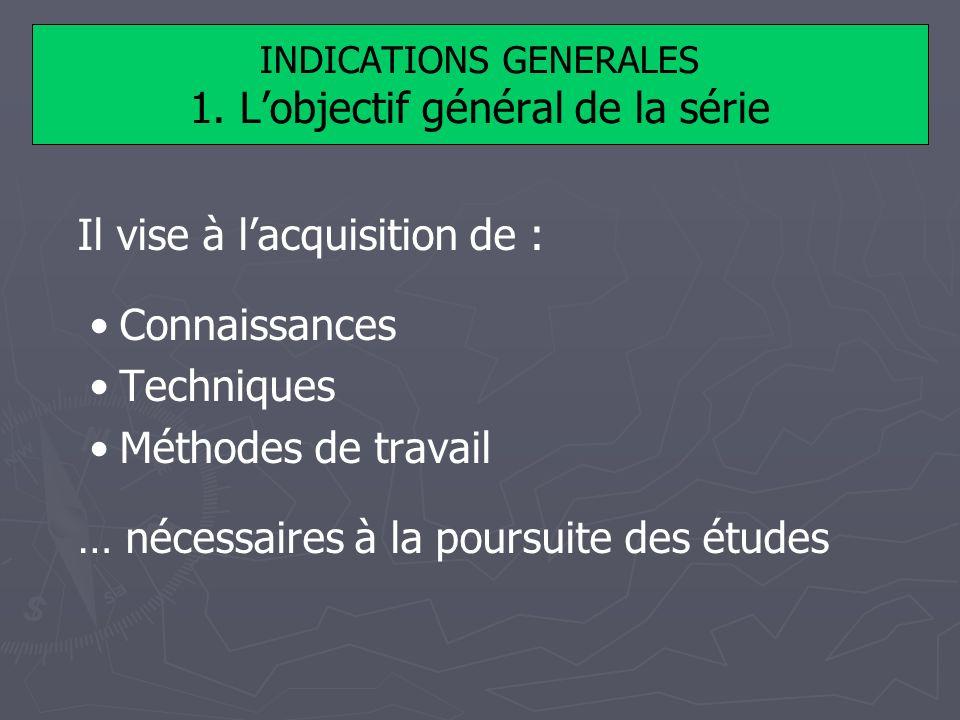 INDICATIONS GENERALES 1. L'objectif général de la série