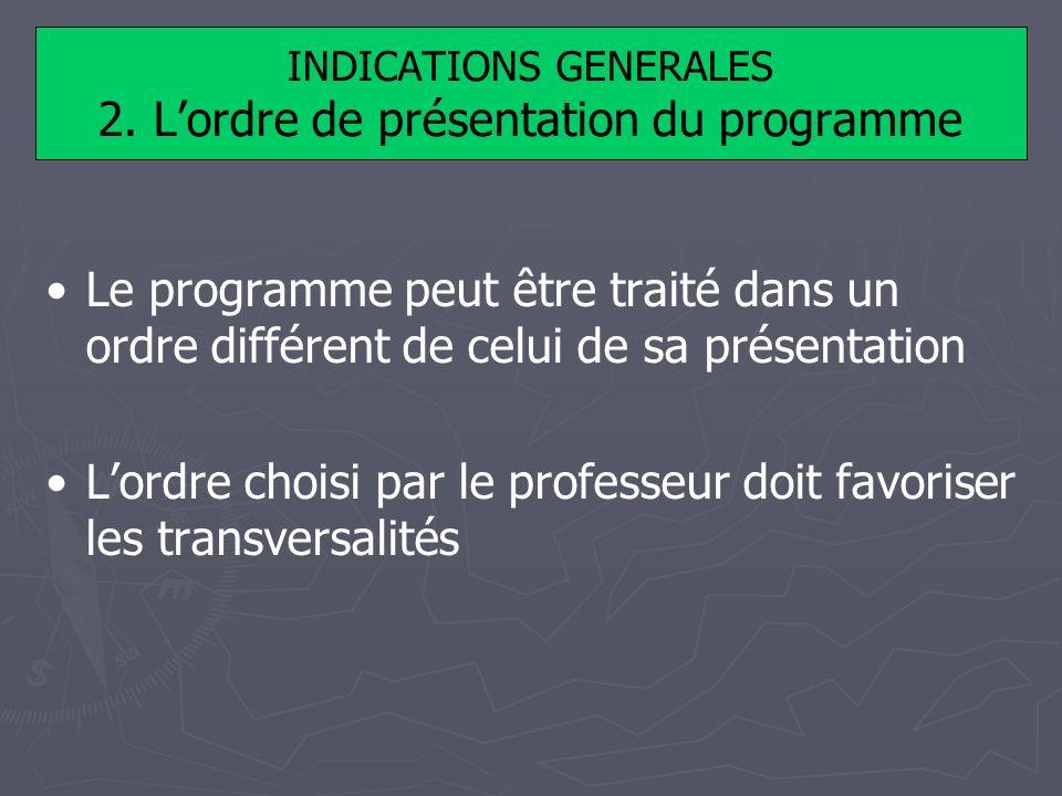 INDICATIONS GENERALES 2. L'ordre de présentation du programme