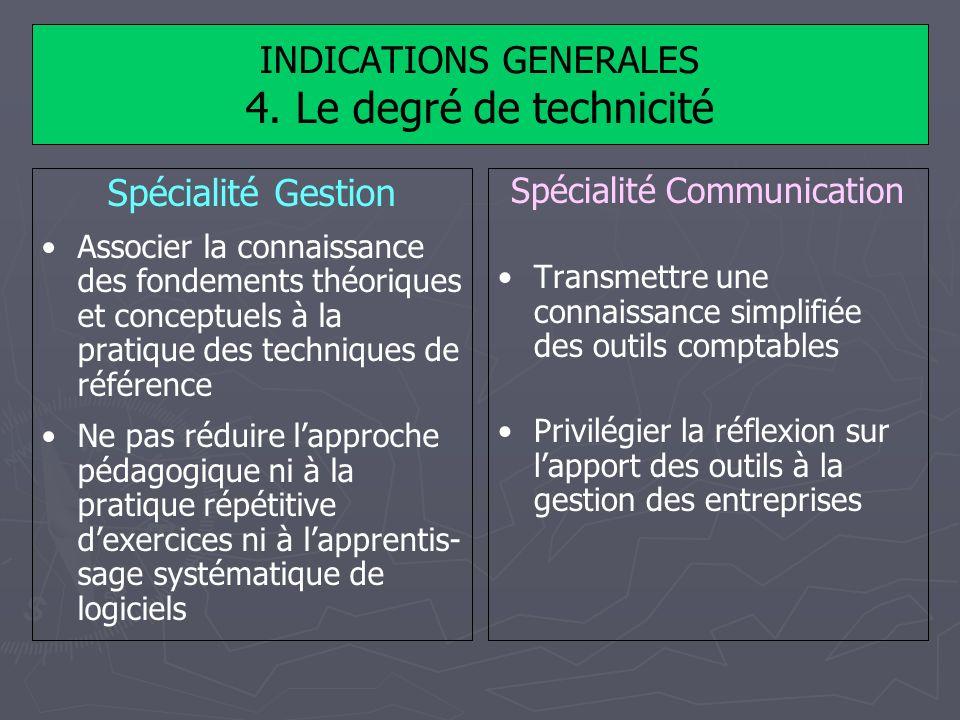 INDICATIONS GENERALES 4. Le degré de technicité