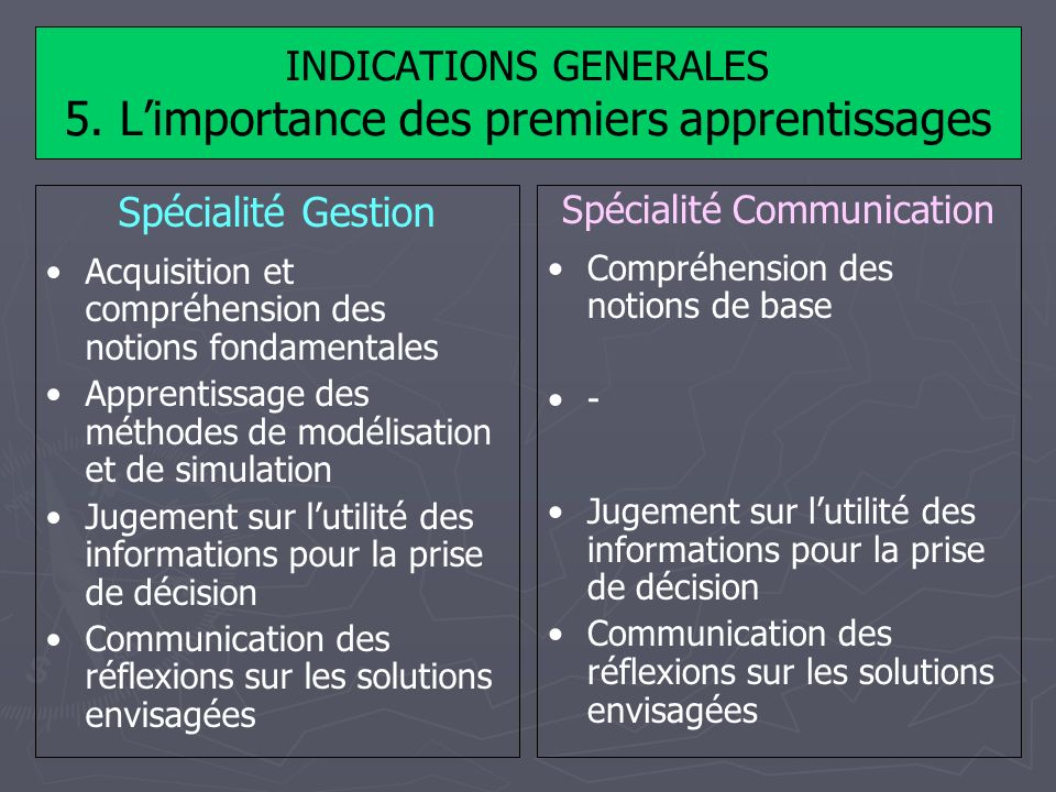 INDICATIONS GENERALES 5. L'importance des premiers apprentissages