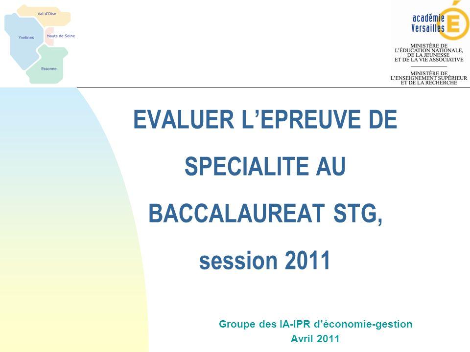 EVALUER L'EPREUVE DE SPECIALITE AU BACCALAUREAT STG, session 2011