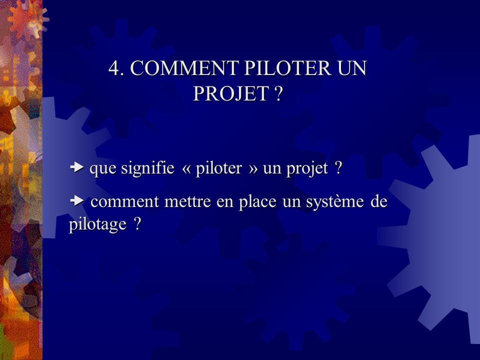 4. COMMENT PILOTER UN PROJET
