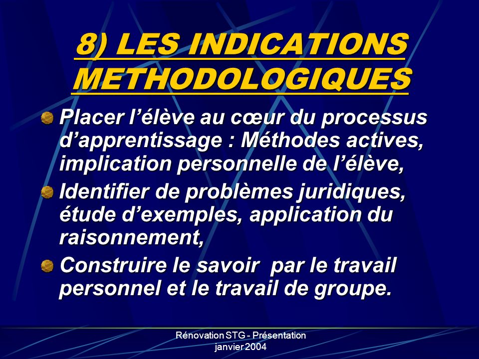8) LES INDICATIONS METHODOLOGIQUES