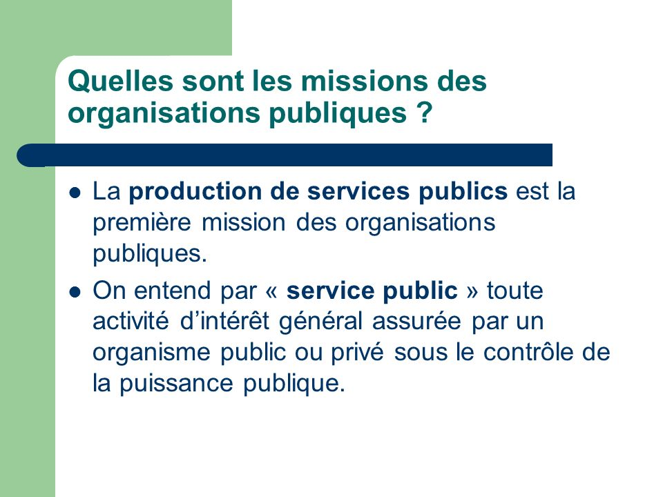 Quelles sont les missions des organisations publiques