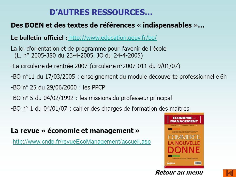D'AUTRES RESSOURCES…Des BOEN et des textes de références « indispensables »… Le bulletin officiel : http://www.education.gouv.fr/bo/
