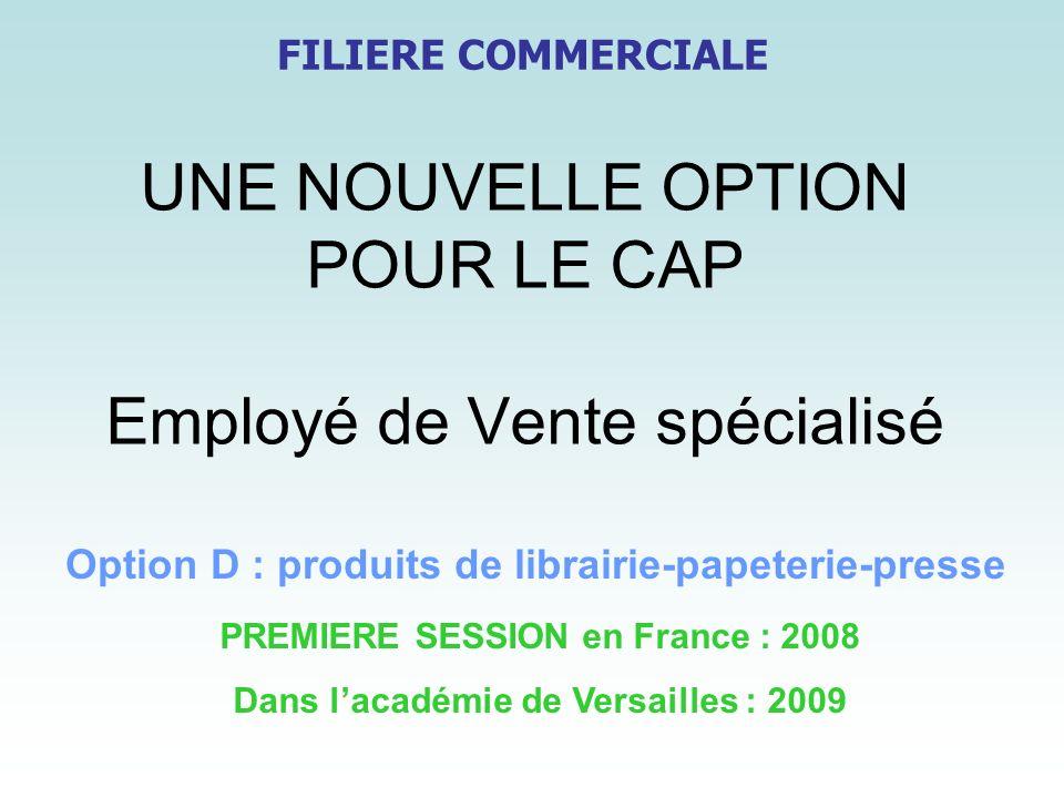 UNE NOUVELLE OPTION POUR LE CAP Employé de Vente spécialisé