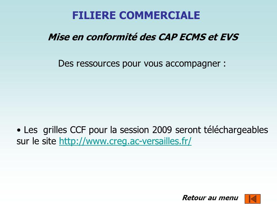 FILIERE COMMERCIALE Mise en conformité des CAP ECMS et EVS