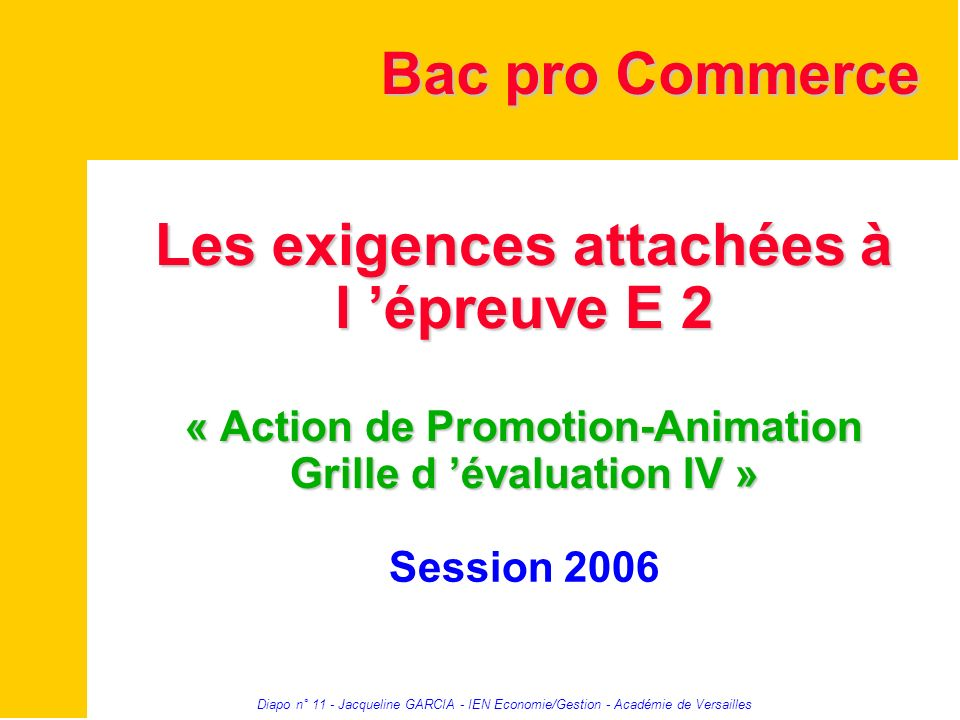 Bac pro Commerce Les exigences attachées à l 'épreuve E 2 « Action de Promotion-Animation Grille d 'évaluation IV »