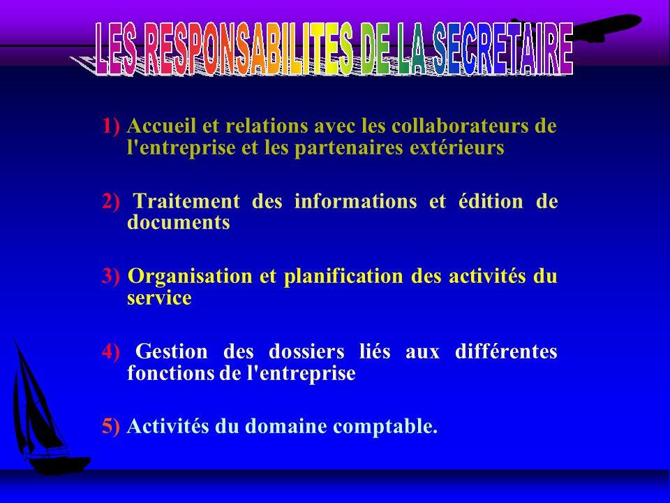 1) Accueil et relations avec les collaborateurs de l entreprise et les partenaires extérieurs