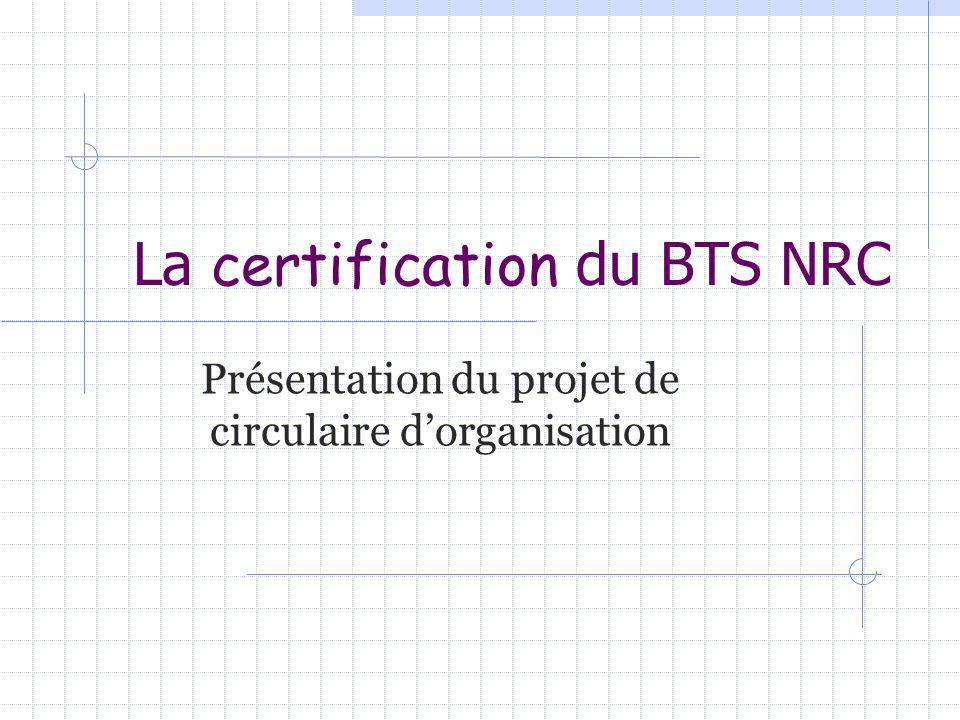 La certification du BTS NRC