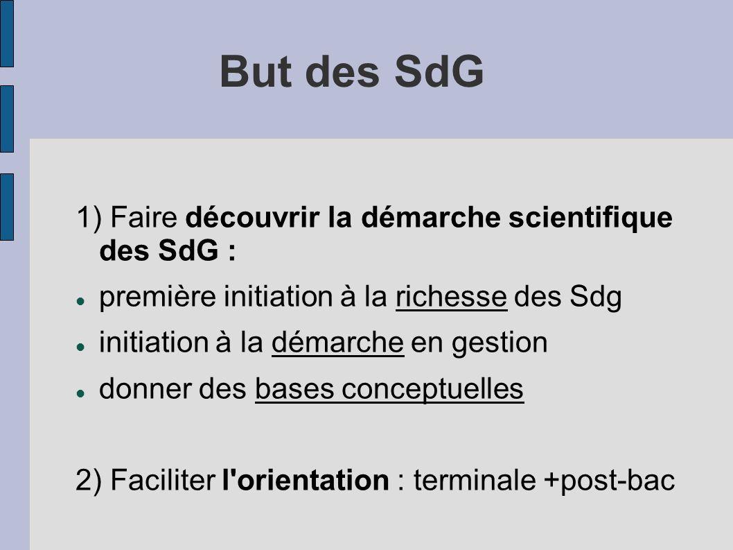 But des SdG 1) Faire découvrir la démarche scientifique des SdG :