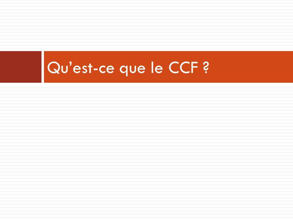 Qu'est-ce que le CCF