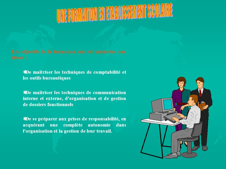Les objectifs de la formation sont de permettre aux élèves :