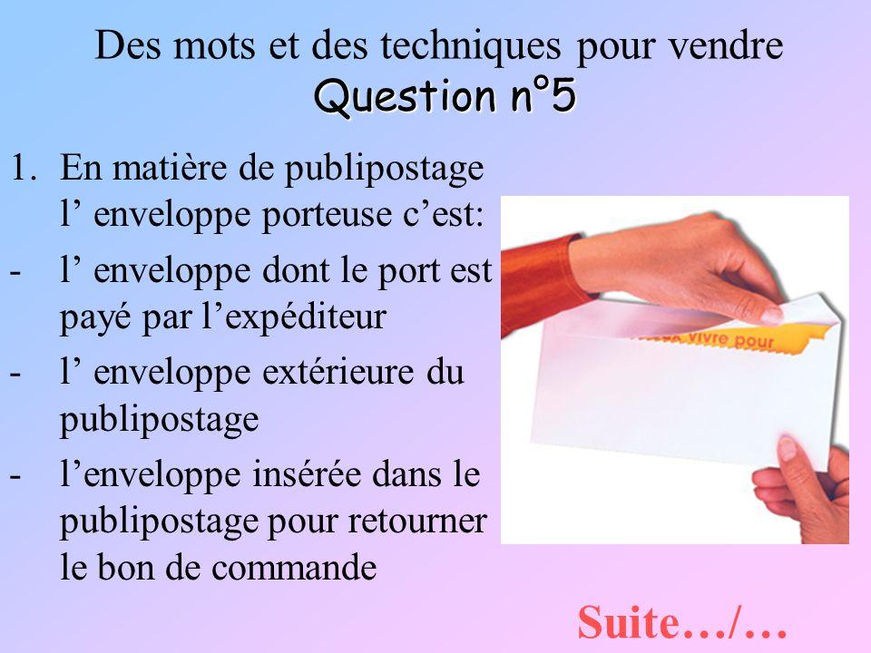 Des mots et des techniques pour vendre Question n°5