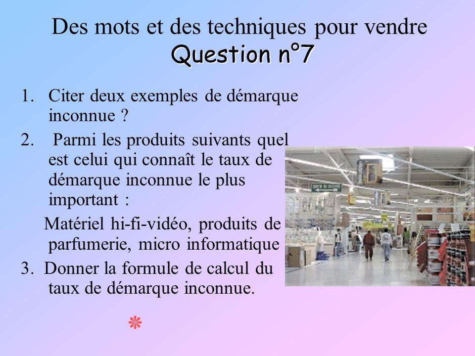 Des mots et des techniques pour vendre Question n°7