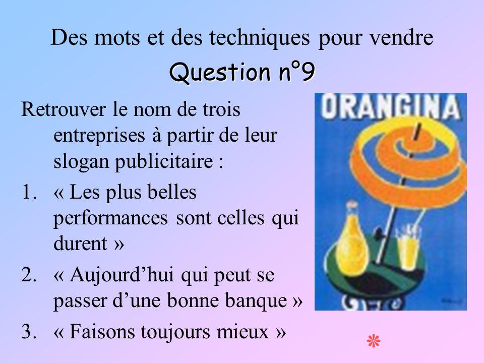 Des mots et des techniques pour vendre Question n°9