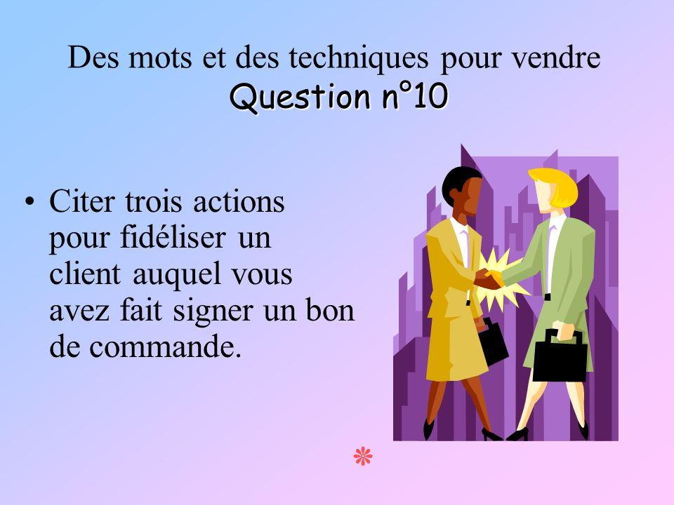 Des mots et des techniques pour vendre Question n°10