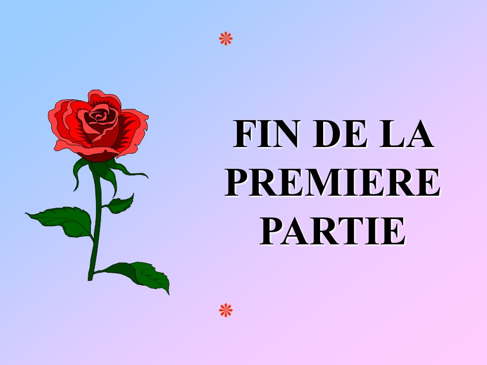 FIN DE LA PREMIERE PARTIE