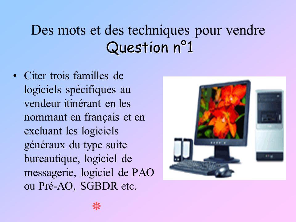 Des mots et des techniques pour vendre Question n°1