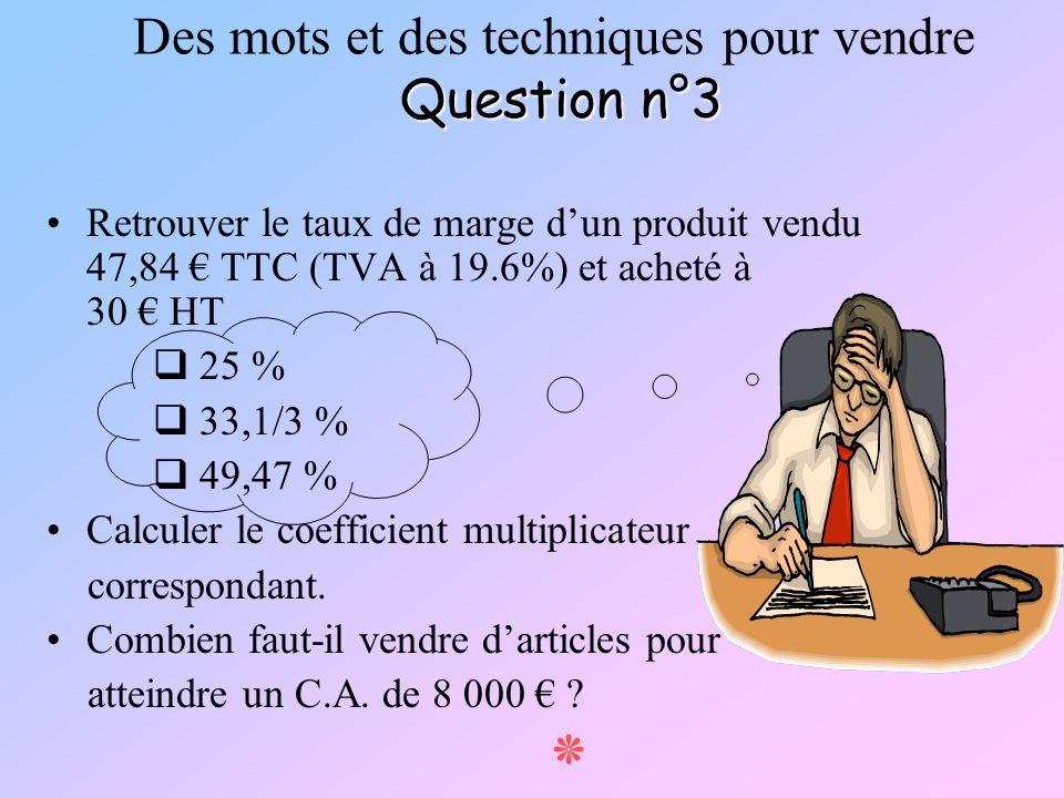 Des mots et des techniques pour vendre Question n°3