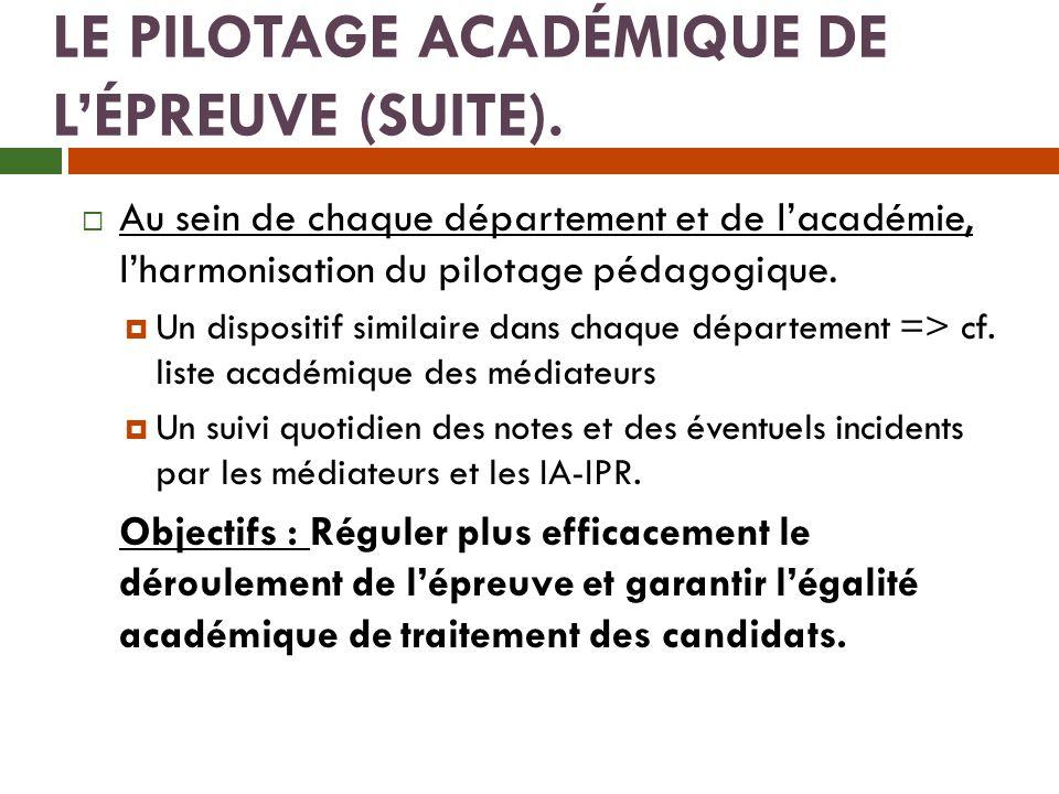 LE PILOTAGE ACADÉMIQUE DE L'ÉPREUVE (SUITE).
