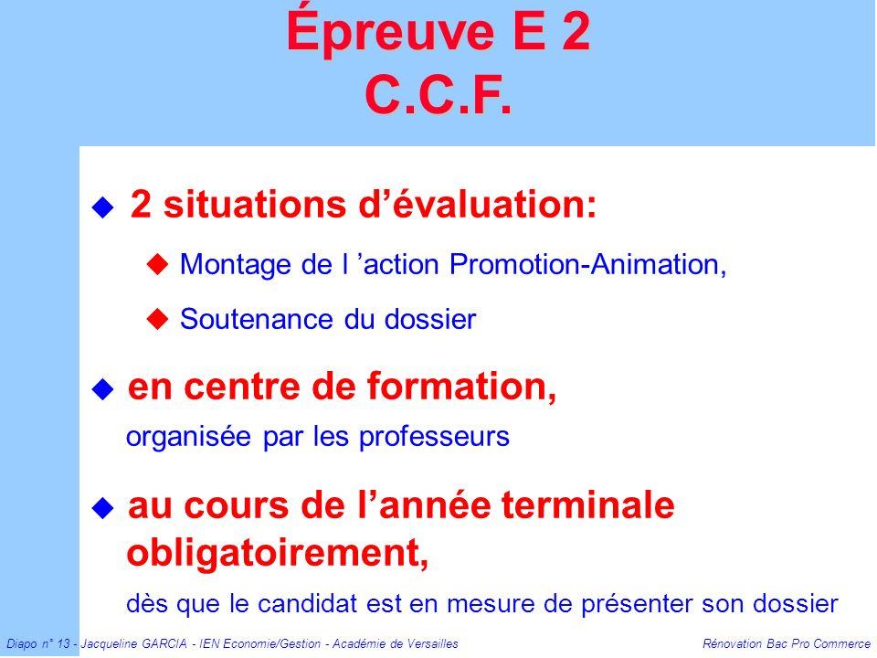 Épreuve E 2 C.C.F. 2 situations d'évaluation: Montage de l 'action Promotion-Animation, Soutenance du dossier.